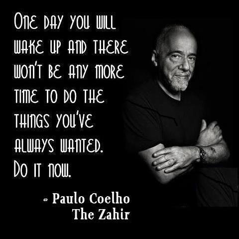 Paulo Coelho do it now